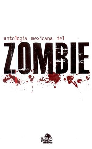 Antología Mexicana del Zombie